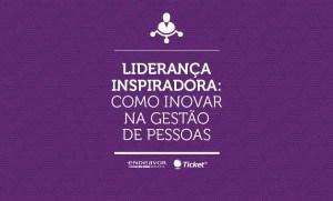 [eBook] Liderança Inspiradora: Como Inovar na Gestão de Pessoas