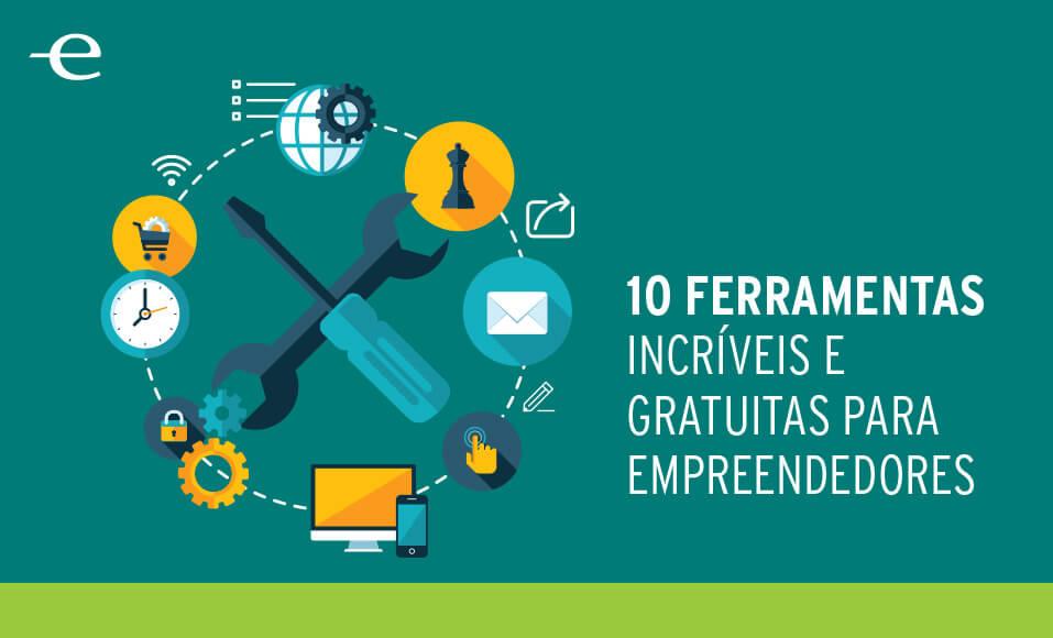 10 Ferramentas Incríveis e Gratuitas para Empreendedores