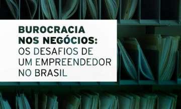Burocracia brasileira: o custo da complexidade para o crescimento