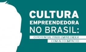 Cultura Empreendedora no Brasil: o potencial para empreender com alto impacto
