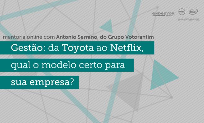gestão: da toyota ao netflix modelos de gestão endeavor brasil mentoria online