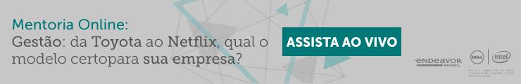 mentoria online da toyota a netflix modelos de gestão endeavor