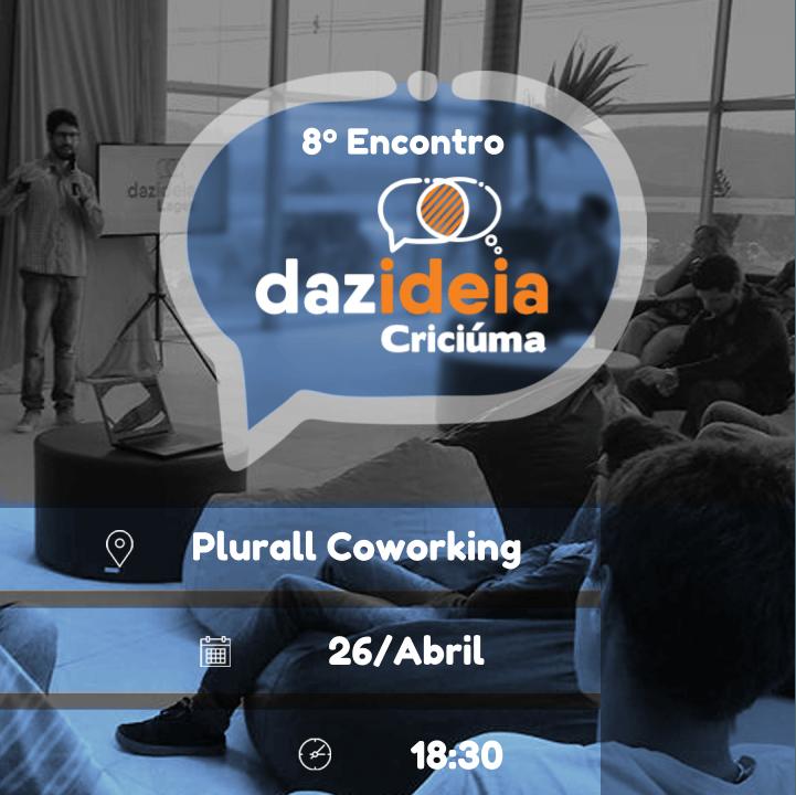 2018.04.26 - 8o Encontro  Dazideia Criciuma - Post