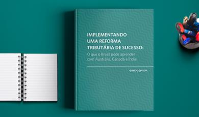 Implementando uma reforma tributária de sucesso