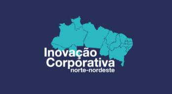 Inovação Corporativa Norte-Nordeste