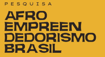 Pesquisa Afroempreendedorismo Brasil